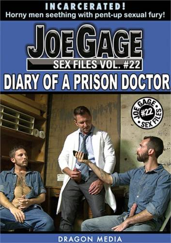 Joe Gage Sex Files 22 - Diary of a Prison Doctor (2017)