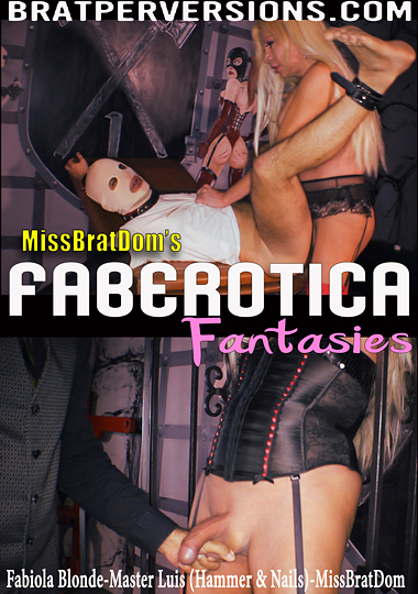 Miss Brat Dom's Faberotica Fantasies (2017)