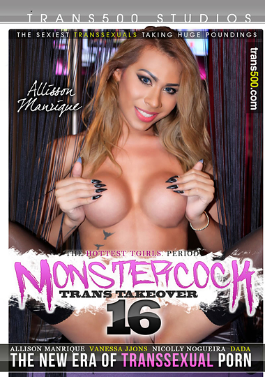 Monster Cock Trans Takeover 16 (2017)