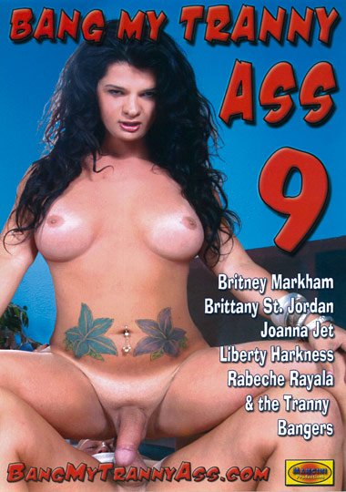 Bang My Tranny Ass 9 (2011)