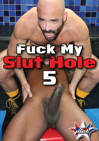 Fuck My Slut Hole 5 (2015)