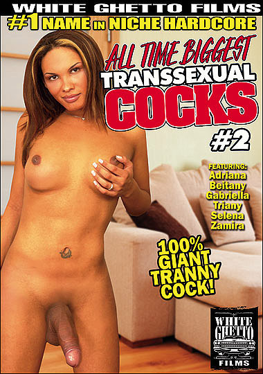 All Time Biggest Transsexual Cocks 2 (2010)