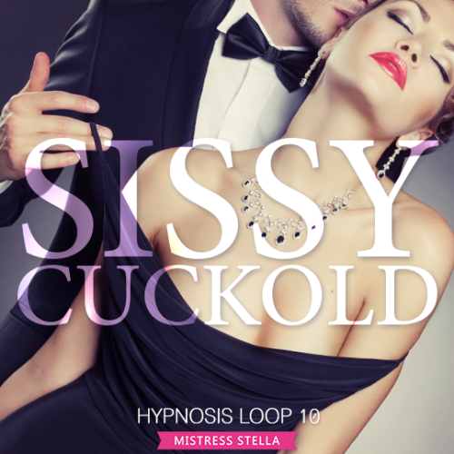 Hypnosis Loop 10 - Sissy Cuckold - Girlfriend Version