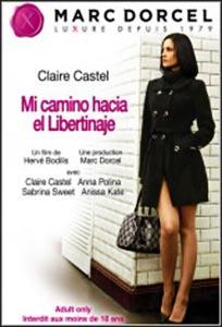 Claire Castel: Mi Camino Hacia El Libertinaje